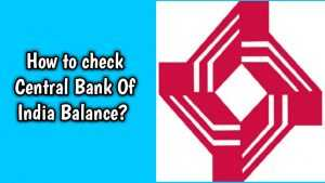 How to check Central Bank Of India Balance