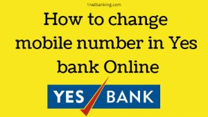 Yes bank mobile number change online