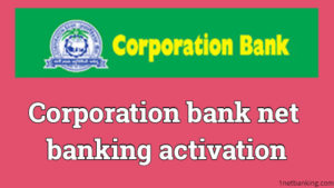 Corporation bank net banking activation