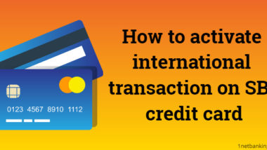 How to activate international transaction on sbi credit card