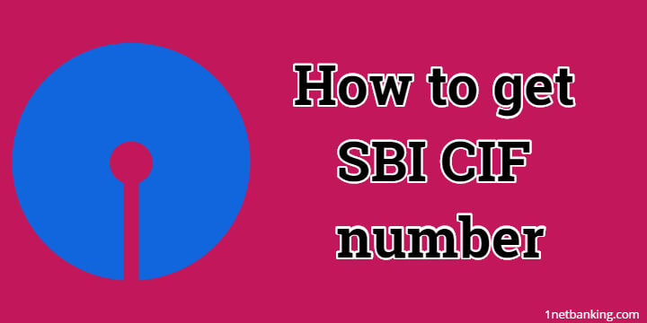 How to get SBI CIF number Online and Offline easily 1