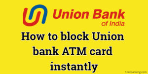 How to block Union bank ATM card