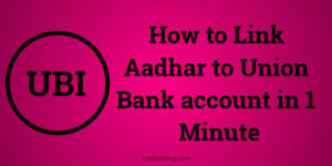 Union Bank Aadhar link within one minute