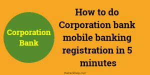 How to do Corporation bank mobile banking registration