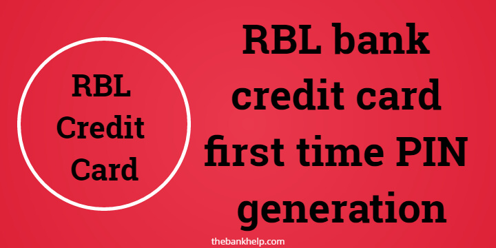 RBL bank credit card first time PIN generation 1