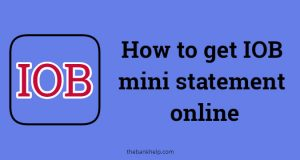 How to get IOB mini statement online
