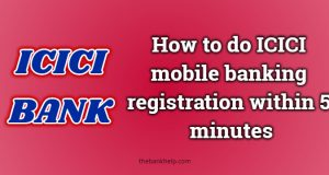 ICICI mobile banking registration online