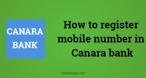 How to register mobile number in Canara bank