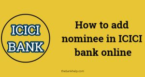 How to add nominee in ICICI bank online