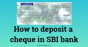 How to deposit a cheque in SBI bank