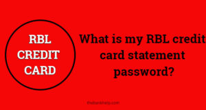 What is my RBL credit card statement password
