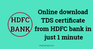 How to get TDS certificate from HDFC bank online