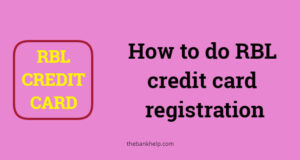 How to do RBL credit card registration